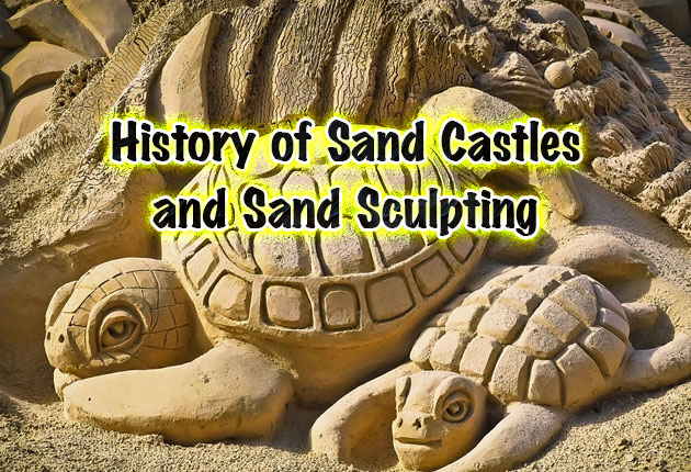 Photo of History of Sand Castles and Sand Sculpting