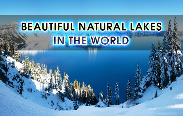 Beautiful Natural Lakes in the World